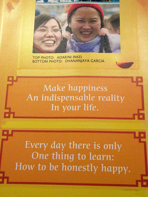 Make happiness an indispensable reality in your life.